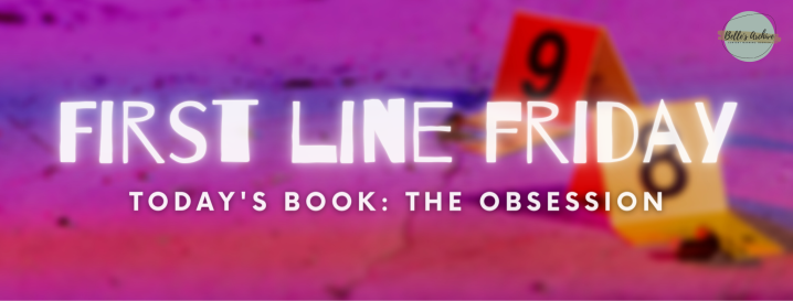 FIRST LINE FRIDAY: TheObsession