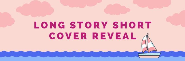 COVER REVEAL: Long StoryShort